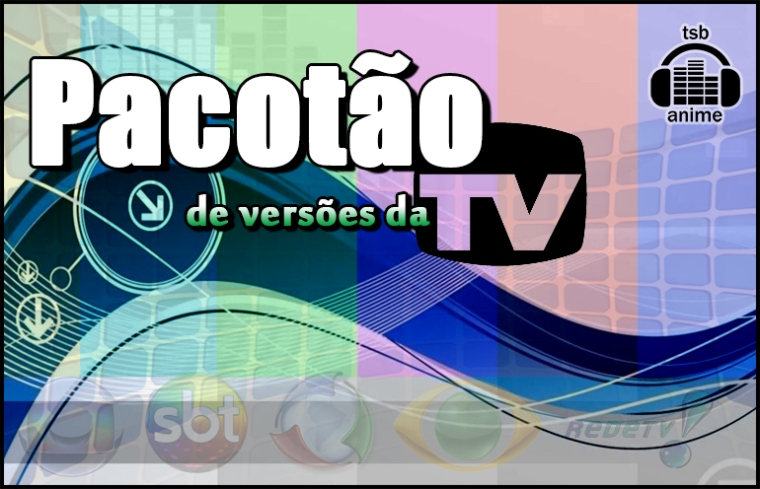 pacotao-versoes-da-tv